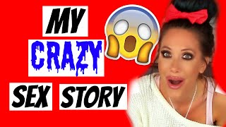 CRAZY SEX STORY | STORYTIME | CHANNON ROSE