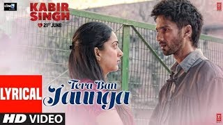 Main Tera Ban Jaunga Full Song Lyrics   Shahid Kapoor   Kaira A  Akhil S   Tulsi Kumar   Kabirsingh