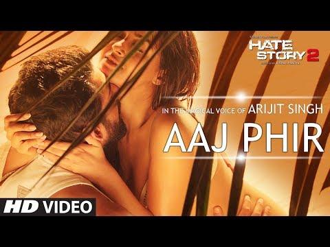 Aaj Phir Video Song   Hate Story 2   Arijit Singh   Jay Bhanushali   Surveen Chawla