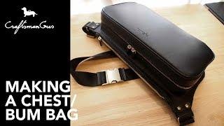 Making Bag : Chest / Bum Bag #LeatherAddict EP40