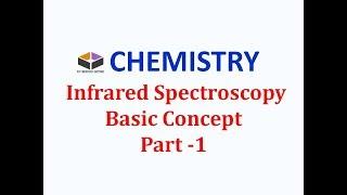 IR spectroscopy principle basics Part 1 ,CSIR NET ,GATE,For Digital India campaign