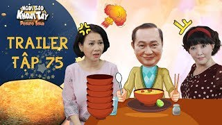 Ngôi sao khoai tây  trailer tập 75: Ông Sang mê mẩn món hủ tiếu của bà Hà đến mức bà Tuyết phát ghen