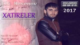 Eli Hesenov Xatireler 2017