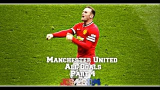 All Manchester United Goals 2014/15 Part 4 (HD)