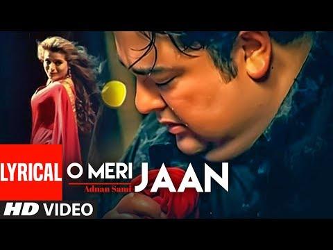 Xxx Mp4 Adnan Sami O Meri Jaan Lyrical Video Teri Kasam Feat Amisha Patel Super Hit Romantic Song 3gp Sex