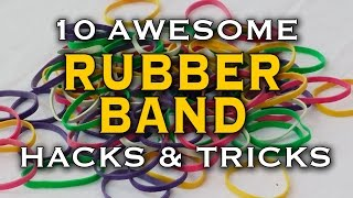 10 Awesome Rubber Band Hacks & Tricks