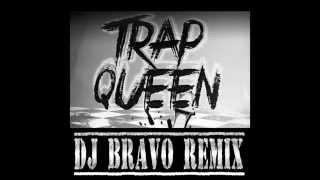Fetty Wap - Trap Queen DJ Bravo Remix