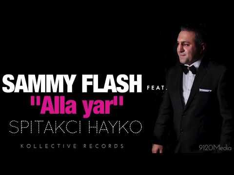 Sammy Flash Alla Yar feat. Spitakci Hayko █▬█ █ ▀█▀