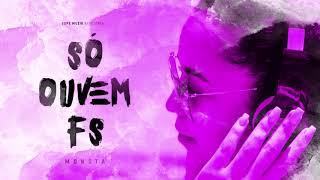 Monsta - Só Ouvem FS (Feat: Deezy)