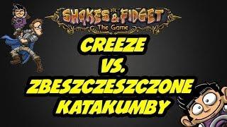 Shakes & Fidget - Creeze vs. Zbeszczeszczone Katakumby [1-10]