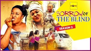Sorrow Of The Blind 3 - Nigerian Nollywood Movies