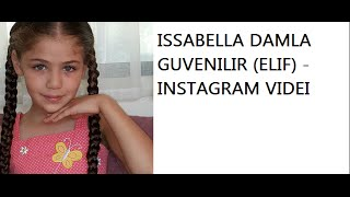 ISSABELLA DAMLA GUVENILIR (ELIF) - INSTAGRAM VIDEI