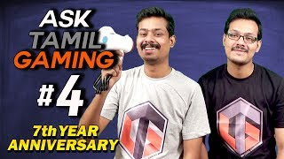 Ask Tamil Gaming #4 (7th Year Anniversary Live Q & A)