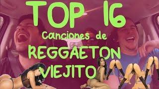 TOP 16 de REGGAETON VIEJITO