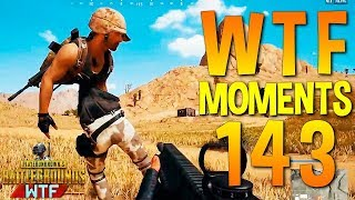 PUBG WTF Funny Moments Highlights Ep 143 (playerunknown