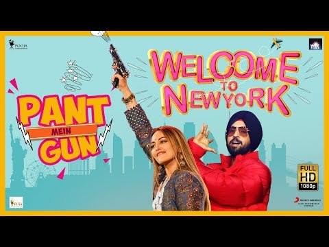 Xxx Mp4 Pant Mein Gun Sonakshi Sinha Diljit Dosanjh Welcome To New York Official Music Video 3gp Sex
