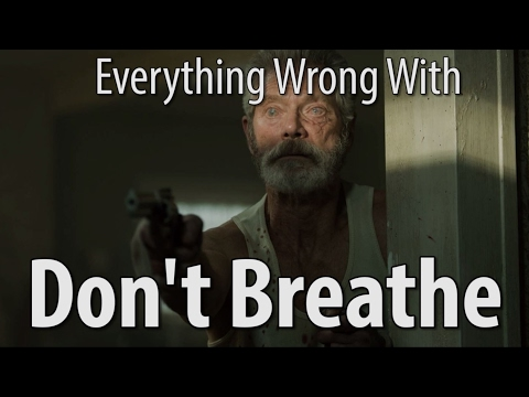 Everything Wrong With Don t Breathe In 15 Minutes Or Less