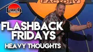 Flashback Fridays | Heavy Thoughts | Laugh Factory Stand Up Comedy