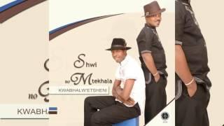 Shwi NoMtekhala ft Khuzan & Izingane Zoma Sibuyile isthandwa sam