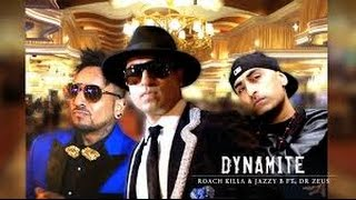 DYNAMITE - OFFICIAL VIDEO - ROACH KILLA & JAZZY B Feat. DR. ZEUS