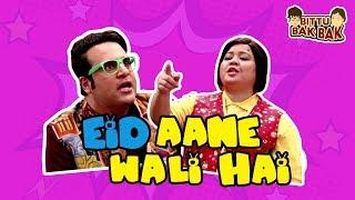 Eid Aane Wali Hai | Bittu Bak Bak