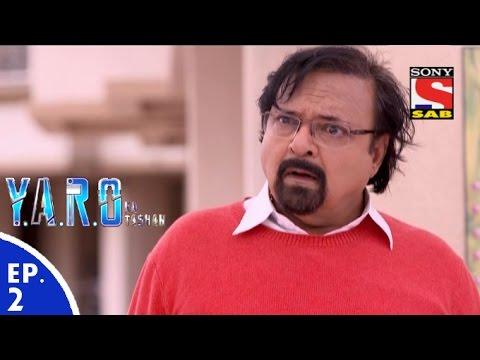 Y.A.R.O Ka Tashan - यारों का टशन - Episode 2 - 27th July, 2016