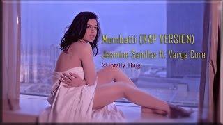 Mombatti RAP VERSION - Jasmine Sandlas ft  Varga Core