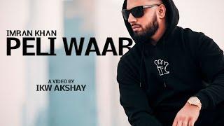 Imran Khan - Peli Waar (Official) - Imrankhanworld Akshay | 2018 - Unforgettable