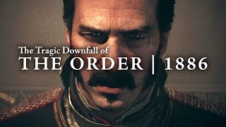3 Years Later - The Tragic Downfall of The Order 1886