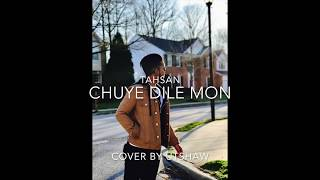 Chuye Dile mon   Tahsan   Cover by Utshaw Gomes