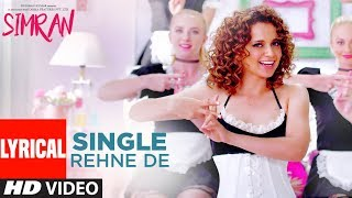 Single Rehne De Lyrical Video | Simran | Kangana Ranaut | Sachin-Jigar