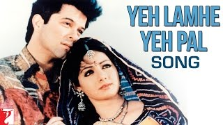 Yeh Lamhe Yeh Pal Song | Lamhe | Anil Kapoor | Sridevi