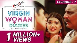 Virgin Woman Diaries - Meet Daddy Dearest   EP 07   Kabir Sadanand   FrogsLehren   HD