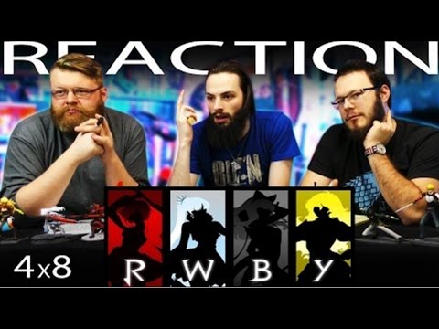 RWBY Volume 4 Chapter 8 REACTION!!
