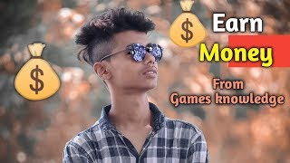 Earn Money From Gaming Knowledge 🔥