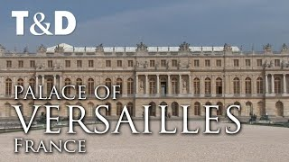 Palace Of Versailles - Full VIdeo Guide - Travel & Discover