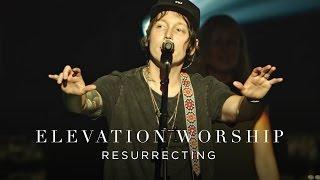 Elevation Worship - Resurrecting (Live)