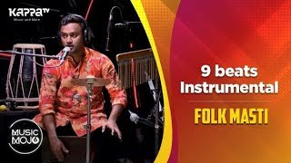 9 beats Instrumental - Folk Masti - Music Mojo Season 6 - Kappa TV