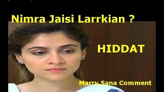 Girls Like Nimra | Drama Hiddat Comments | Marry Sana