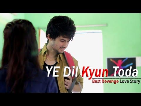 Xxx Mp4 Ye Dil Kyun Toda Best Revenge Love Story Sad Love Story 3gp Sex