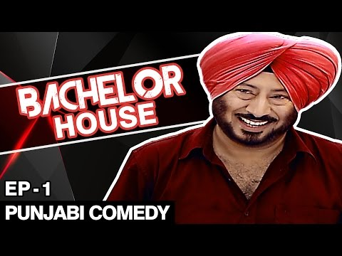 Jaswinder Bhalla New Comedy - Bachelor House - Punjabi Comedy Movies 2016 Full Movie - Part 1