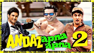Andaz Apna Apna 2   Ranbir Kapoor   Varun Dhawan   Sushant Singh Rajput