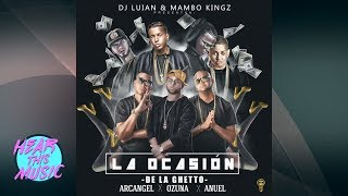La Ocasión - De La Ghetto, Arcangel, Ozuna, Anuel Aa [Audio Explicit Lyrics]
