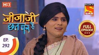 Jijaji Chhat Per Hai - Ep 292 - Full Episode - 15th February, 2019