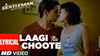 Laagi Na Choote Lyrical Video | A Gentleman-SSR | Sidharth | Jacqueline | Arijit Singh | Raj & DK
