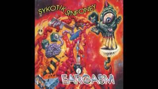 Sykotik Sinfoney - Eargasm