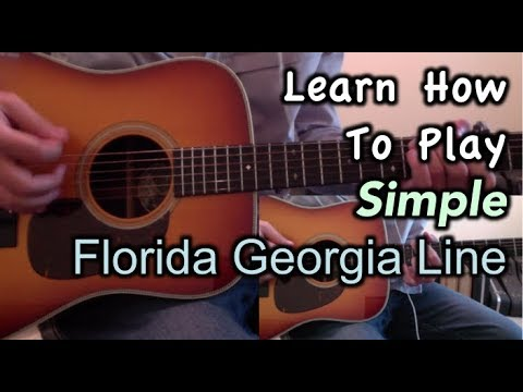 Download Florida Georgia Line Simple Guitar Lesson, Chords, and Tutorial free