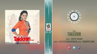 New Punjabi Songs 2016 || TAKKRAN || SAIFFEE SEKHON || Punjabi Songs 2016