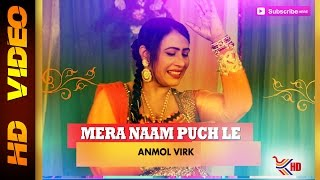 Anmol Virk | Mera Naam Puch Le | Masti 2015 | Latest Punjabi Song 2015 | Official Full Video HD