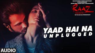 YAAD HAI NA UNPLUGGED Full Audio Song | Raaz Reboot | Emraan Hashmi, Kriti Kharbanda, Gaurav Arora